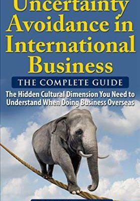 Uncertainty Avoidance in International Business