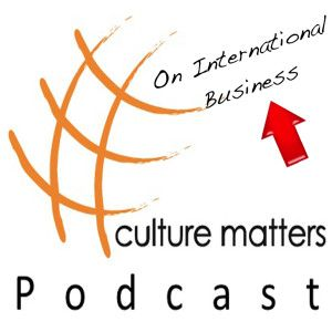 Culture Matters Podcast (on international business)