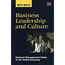 Björn Bjerke, Business Leadership, and Culture- National Management Styles in the Global Economy