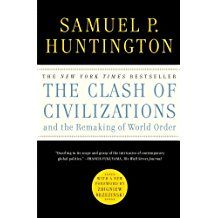 Samuel P. Huntington, The Clash of Civilizations and the Remaking of World Order